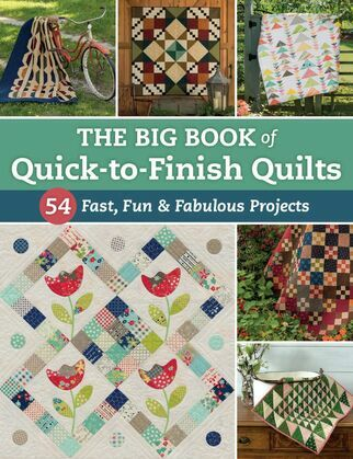 The Big Book of Quick-to-Finish Quilts