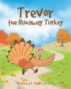 Trevor the Runaway Turkey