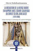 Mediation de la Vierge Marie en rapport avec l'œuvre salvifique du Christ selon Jean Galot