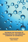Textbook on the Bases of Pharmaceutical and Medicinal Chemistry of Antibiotics