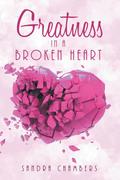 Greatness in a Broken Heart