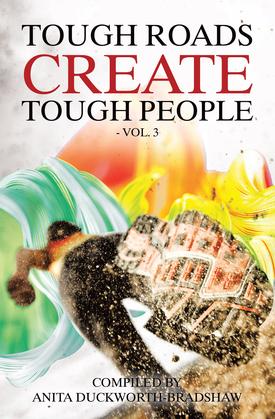 Tough Roads Create Tough People: Vol 3