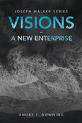 Visions – a New Enterprise