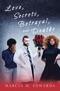 Love, Secrets, Betrayal, and Deaths