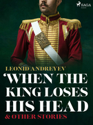 When The King Loses His Head & Other Stories