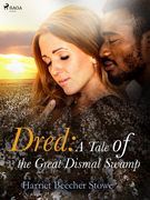 Dred: A Tale of the Great Dismal Swamp