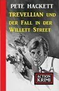 Trevellian und der Fall in der Willett Street: Action Krimi