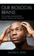 Our Biosocial Brains