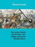 The noble Polish family Raes. Die adlige polnische Familie Raes.
