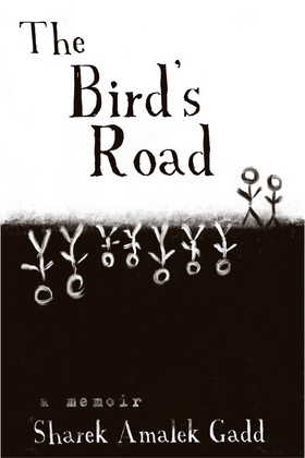 The Bird's Road: The Interrogation of Sharek Amalek Gadd