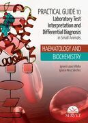 Practical Guide to Laboratory Test Interpretation and Differential Diagnosis. Haematology and Biochemistry