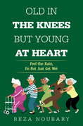 Old in the Knees  but Young at Heart