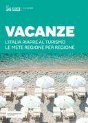 VACANZE - L'Italia riapre al turismo. Le mete regione per regione