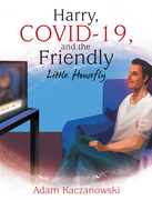 Harry, Covid-19, and the Friendly Little Housefly