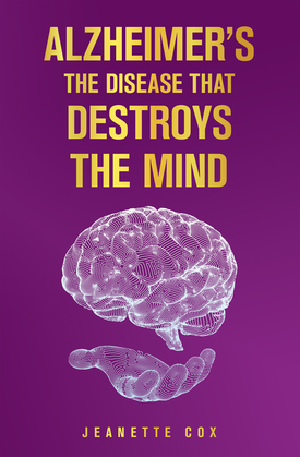 Alzheimer's the Disease That Destroys the Mind