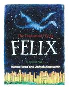 The Fantastical Flying Felix