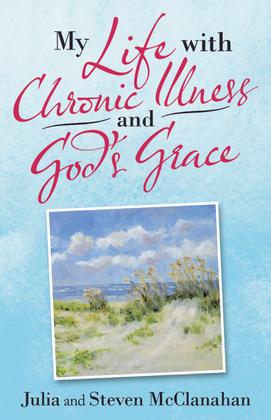 My Life with Chronic Illness and God's Grace