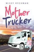 Mother Trucker