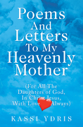 Poems and Letters to My Heavenly Mother