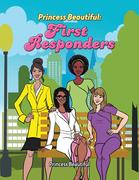 Princess Beautiful: First Responders