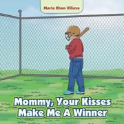Mommy, Your Kisses Make Me a Winner