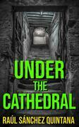 Under The Cathedral