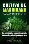 Cultivo De Marihuana Para Principiantes