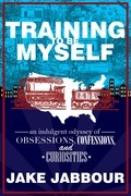 Training to be Myself: An Indulgent Odyssey of Obsessions, Confessions, and Curiosities