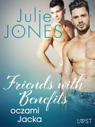 Friends with benefits: oczami Jacka - opowiadanie erotyczne