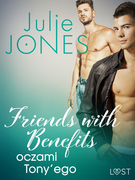 Friends with benefits: oczami Tony'ego - opowiadanie erotyczne