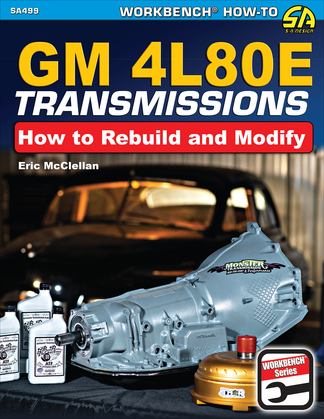GM 4L80E Transmissions: How to Rebuild & Modify