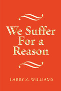 We Suffer For a Reason