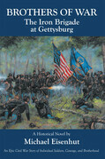 Brothers of War The Iron Brigade at Gettysburg