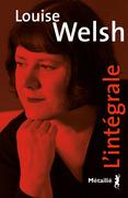 Louise Welsh - L'intégrale
