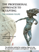 The Professional Approach to Sculpting the Human Figure