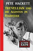 Trevellian und die Agenten im Fegefeuer: Action Krimi