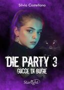 Die Party 3 - Gocce di bugie