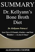 Summary of Dr. Kellyann's Bone Broth Diet