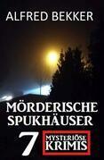 Mörderische Spukhäuser: 7 mysteriöse Krimis