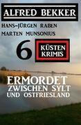 Ermordet zwischen Sylt und Ostfriesland: 6 Küstenkrimis