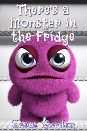 There's a Monster in the Fridge