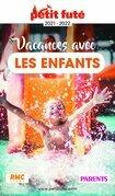 VACANCES AVEC LES ENFANTS 2021 Petit Futé