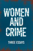 Women and Crime - Three Essays