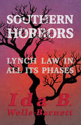Southern Horrors - Lynch Law in All Its Phases