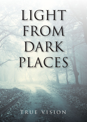 Light from Dark Places