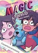 Magic friends - Tome 2 - Double Trouble