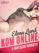 Kom online - 5 erotische verhalen