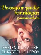 De voyeur zonder remmingen - 5 erotische verhalen