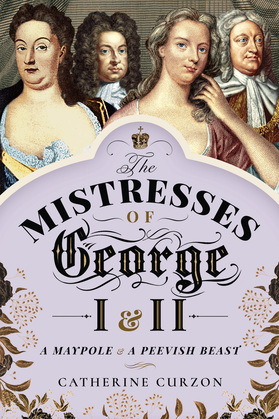 The Mistresses of George I and II