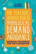 The Teacher's Introduction to Pathological Demand Avoidance